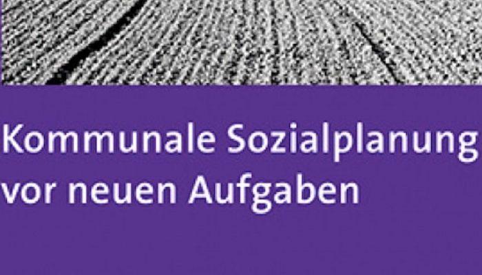 Kommunale Sozialplanung vor neuen Aufgaben